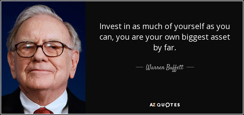 quote-invest-in-as-much-of-yourself-as-you-can-you-are-your-own-biggest-asset-by-far-warren-buffett-60-44-58